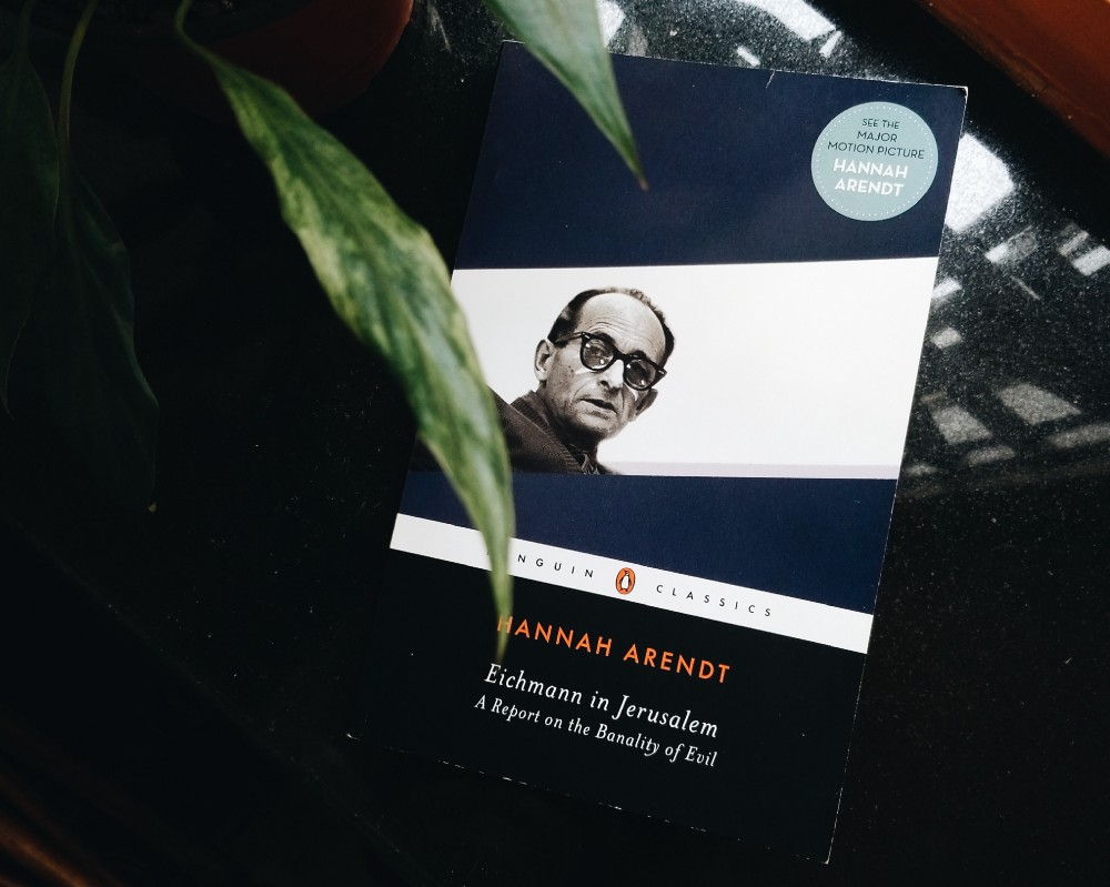 On Reasoning Over Reason Itself: In Hannah Arendt's Eichmann in Jerusalem (A Report on the Banality of Evil)